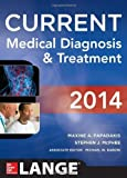 CURRENT Medical Diagnosis and Treatment 2014 (LANGE CURRENT Series) by Papadakis, Maxine, McPhee, Stephen J., Rabow, Michael W. 53rd (fifty-third) (2013) Paperback