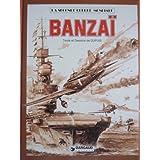 La Seconde Guerre Mondiale : Banzaï