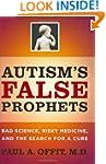 Autism's False Prophets: Bad Science,...