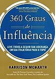 img - for 360 Graus de Influ ncia. Leve Todos a Seguir Sua Lideran a em Sua Trajet ria Para o Topo (Em Portuguese do Brasil) book / textbook / text book