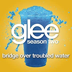 Bridge Over Troubled Water (Glee Cast Version)