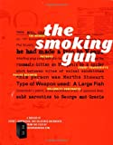img - for The Smoking Gun: A Dossier of Secret, Surprising, and Salacious Documents book / textbook / text book