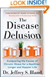 The Disease Delusion: Conquering the...