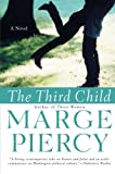 The Third Child: A Novel (0060936037) by Piercy, Marge