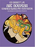 cover of Art Nouveau Stained Glass Pattern Book: 104 Designs for Workable Projects (Picture Archives)