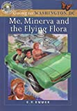 Me, Minerva and the Flying Flora