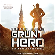 Grunt Hero: A Task Force Ombra Novel, Book 3 Audiobook by Weston Ochse Narrated by Todd McLaren