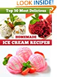 Top 50 Most Delicious Homemade Ice Cr...