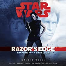 Razor's Edge: Star Wars: Empire and Rebellion, Book 1 Audiobook by Martha Wells Narrated by January LaVoy