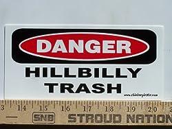 * Magnet * Danger Hillbilly Trash Magnetic Bumper Sticker