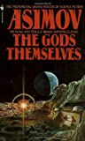 The Gods Themselves (0553288105) by Asimov, Isaac