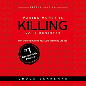 Making Money Is Killing Your Business Audiobook
