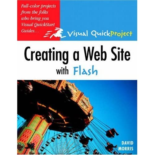 Creating a Web Site with Flash: Visual QuickProject Guide