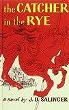 J. D. Salinger The Catcher in the Rye