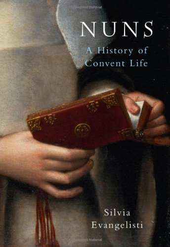 Nuns: A History of Convent Life 1450-1700