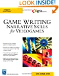 Game Writing: Narrative Skills for Vi...