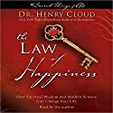 Law of Happiness: How Spiritual Wisdom and Modern Science Can Change Your Life (       UNABRIDGED) by Dr. Henry Cloud Narrated by Dr. Henry Cloud