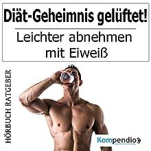 Diät-Geheimnis gelüftet: leichter abnehmen mit Eiweiß Hörbuch von Alessandro Dallmann Gesprochen von: Michael Freio Haas