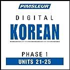 Korean Phase 1, Unit 21-25: Learn to Speak and Understand Korean with Pimsleur Language Programs Hörbuch von  Pimsleur Gesprochen von:  Pimsleur