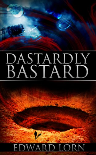 Book: Dastardly Bastard by Edward Lorn