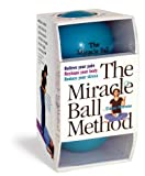 The Miracle Ball Method: Relieve Your Pain, Reshape Your Body, Reduce Your Stress [2 Miracle Balls Included] (Paperback)