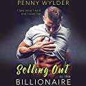 Selling out to the Billionaire Hörbuch von Penny Wylder Gesprochen von: Lillian Claire, Blake Richard