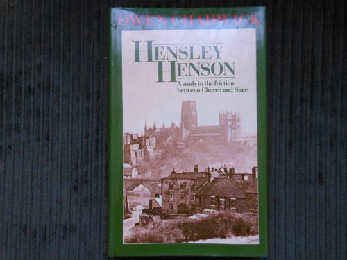 shakespeare in oxford:Hensley Henson: A Study in the Friction between Church and State