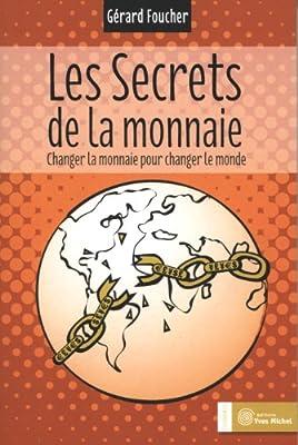 Les secrets de la monnaie de Gérard Foucher