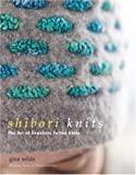 Shibori Knits: The Art of Exquisite Felted Knits