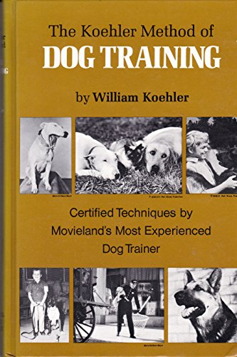 the-koehler-method-of-dog-training-certified-techniques-by-movielands-most-experienced-dog-trainer