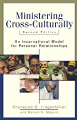 Ministering Cross-Culturally,: An Incarnational Model for Personal Relationships