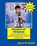 Words of Wisdom: Keys to Success in the Scripps National Spelling Bee (Third Edition)