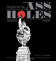 Twilight of the Assholes (The Chronicles of the Era of Darkness 2005-2009)