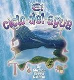 El Ciclo Del Agua/ The Water Cycle (Cambios Que Suceden En La Naturaleza / Nature's Changes) (Spanish Edition)