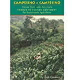 Campesino A Campesino: Voices from Latin America's Farmer to Farmer Movement for Sustainable Agriculture