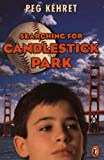 Searching for Candlestick Park (0141303662) by Kehret, Peg