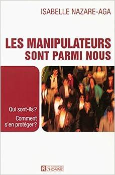 les manipulateurs sont parmi nous french edition isabelle nazare aga 9782761919715 amazon. Black Bedroom Furniture Sets. Home Design Ideas