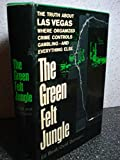 img - for The Green Felt Jungle: The Truth About Las Vegas Where Organized Crime Controls Gambling - and Everything Else book / textbook / text book