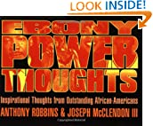 Ebony Power Thoughts: Inspirational Thoughts from Outstanding African Americans