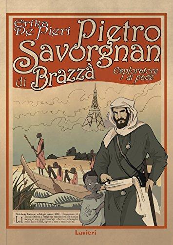 Pietro Savorgnan di Brazzà Esploratore di pace PDF