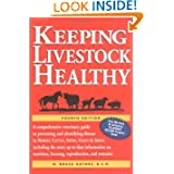 Keeping Livestock Healthy: A Comprehensive Veterinary Guide to Preventing and Identifying Disease in Horses, Cattle...