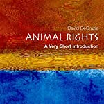 Animal Rights: A Very Short Introduction | David De Grazia