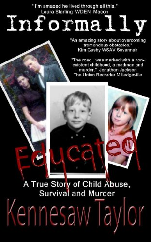 Informally Educated: True Tale of Child Abuse,Survival, and Murder