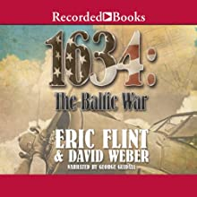 1634: The Baltic War Audiobook by Eric Flint, David Weber Narrated by George Guidall
