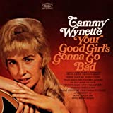 Tammy Wynette Your Good Girl's Gonna