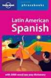 Lonely Planet Latin American Spanish Phrasebook 4th Ed.: 4th Edition