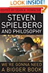 Steven Spielberg and Philosophy: We'r...