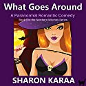 What Goes Around: Northern Witches, Book 3 Audiobook by Sharon Karaa Narrated by Emily Gray