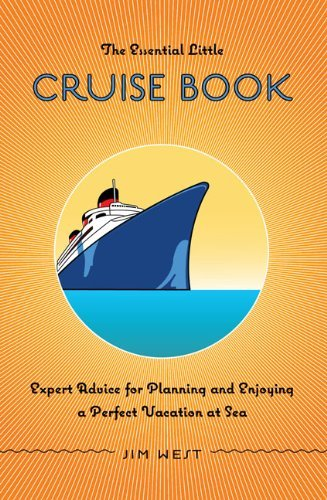 The Essential Little Cruise Book, 4th: Expert Advice for Planning and Enjoying a Perfect Vacation at Sea