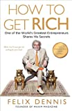 img - for How to Get Rich: One of the World's Greatest Entrepreneurs Shares His Secrets book / textbook / text book